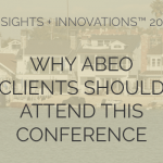 why abeo clients should attend this conference