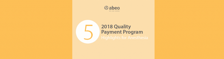 2018 Quality Payment Program Highlights for Anesthesia
