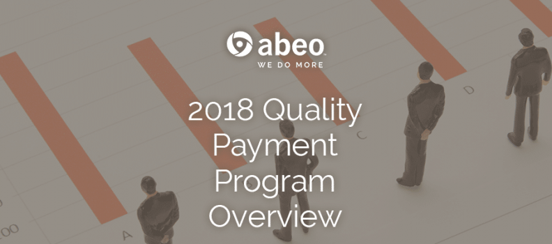 2018 Quality Payment Program Overview