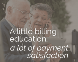 A little billing education, a lot of payment satisfaction