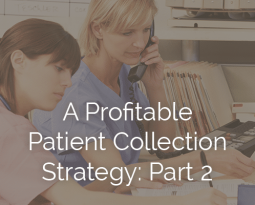 A Profitable Patient Collection Strategy, Part 2